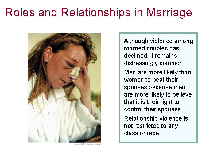 Roles and Relationships in Marriage Although violence among married couples has declined, it remains