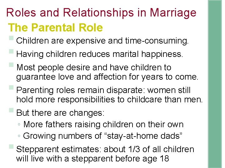 Roles and Relationships in Marriage The Parental Role § Children are expensive and time-consuming.