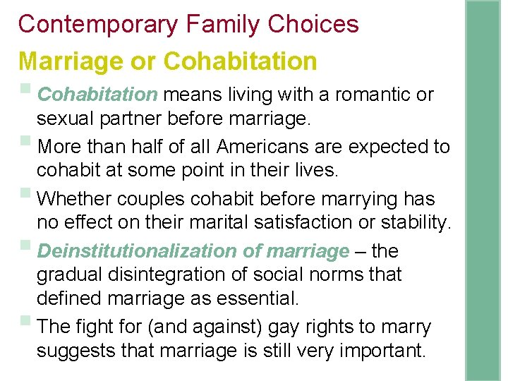Contemporary Family Choices Marriage or Cohabitation § Cohabitation means living with a romantic or