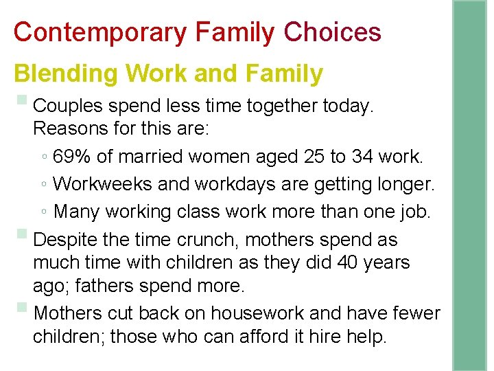 Contemporary Family Choices Blending Work and Family § Couples spend less time together today.