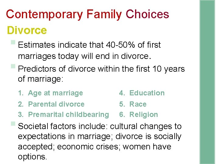 Contemporary Family Choices Divorce § Estimates indicate that 40 -50% of first § marriages