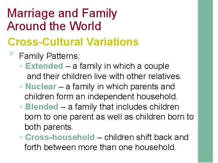 Marriage and Family Around the World Cross-Cultural Variations § Family Patterns: ◦ Extended –