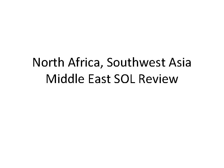 North Africa, Southwest Asia Middle East SOL Review