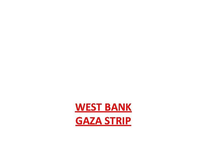 WEST BANK GAZA STRIP