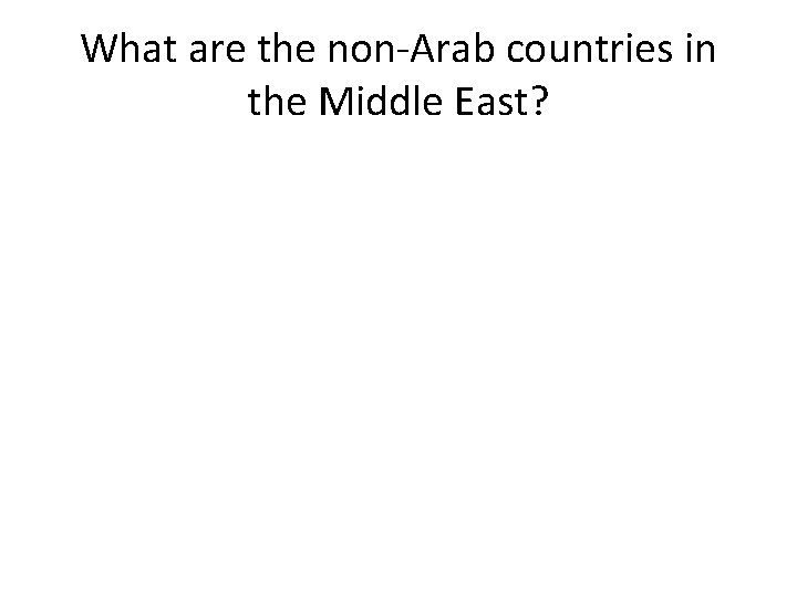 What are the non-Arab countries in the Middle East?