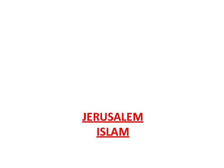 JERUSALEM ISLAM