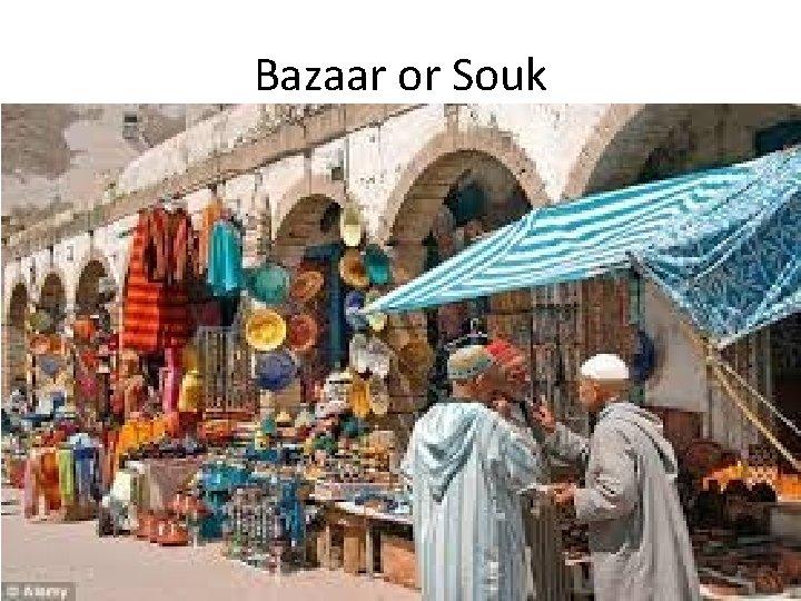 Bazaar or Souk