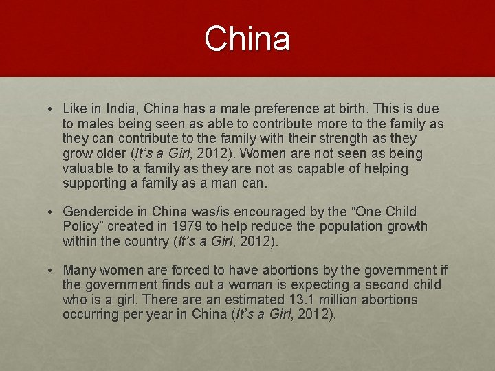 China • Like in India, China has a male preference at birth. This is