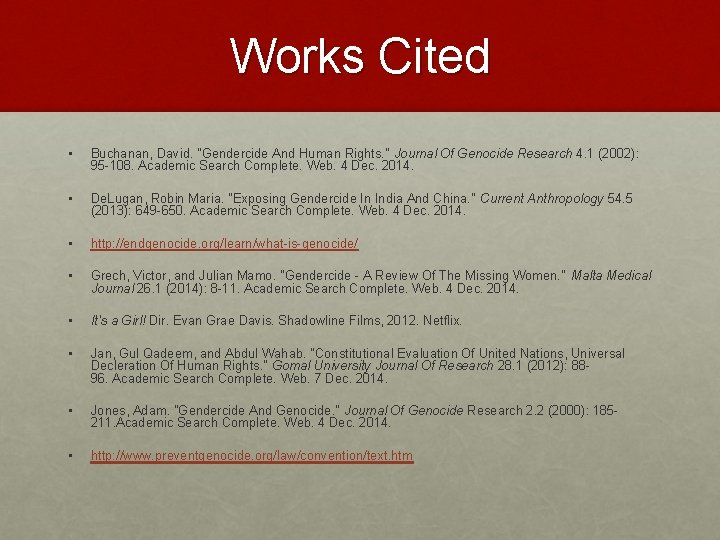 """Works Cited • Buchanan, David. """"Gendercide And Human Rights. """" Journal Of Genocide Research"""