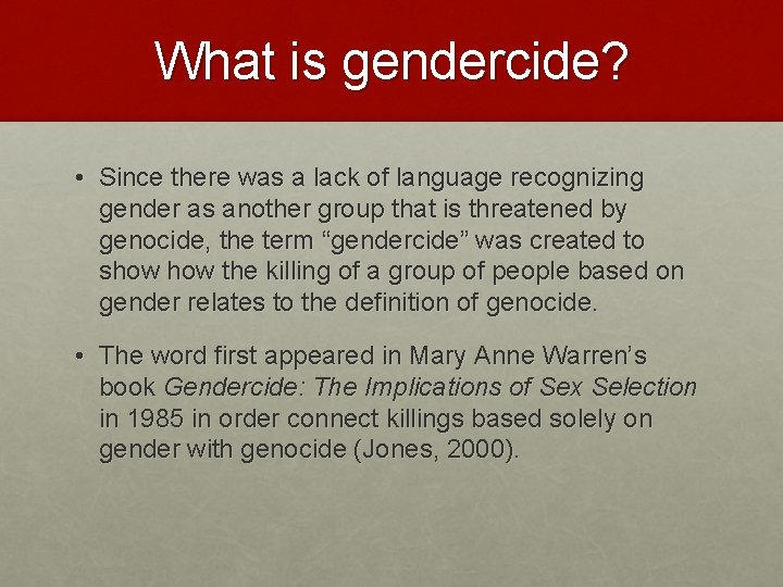 What is gendercide? • Since there was a lack of language recognizing gender as