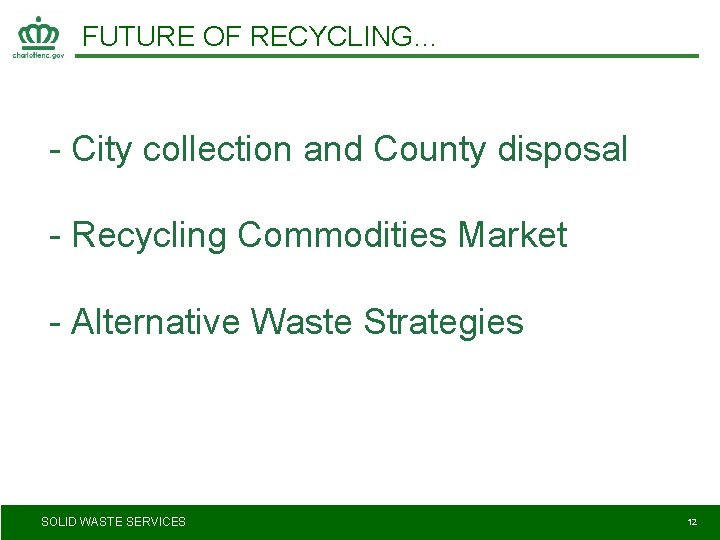 FUTURE OF RECYCLING… - City collection and County disposal - Recycling Commodities Market -
