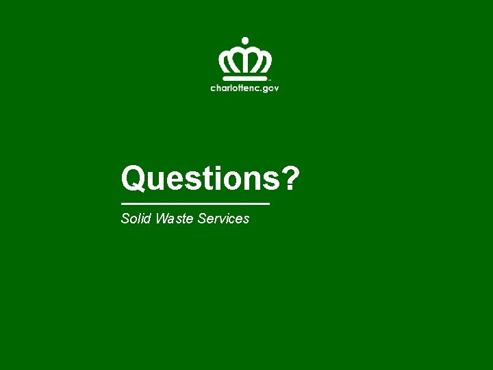 Questions? Solid Waste Services