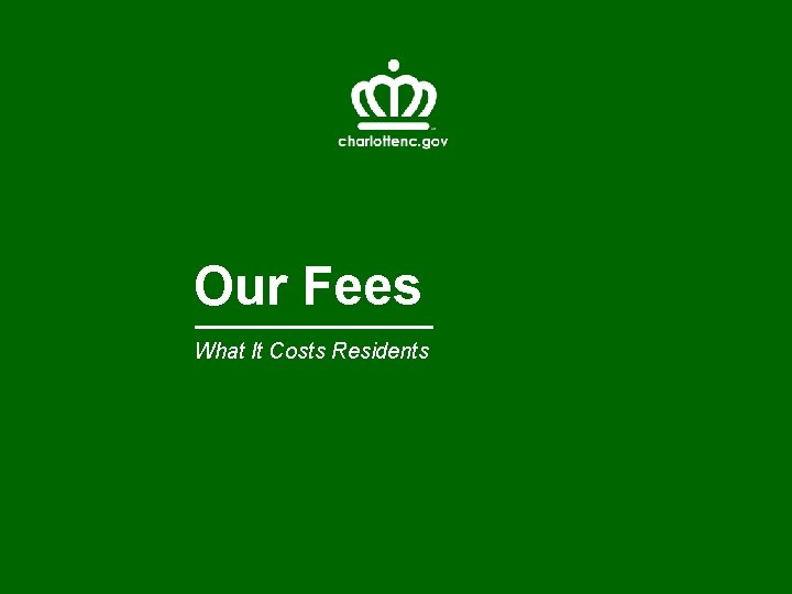 Our Fees What It Costs Residents