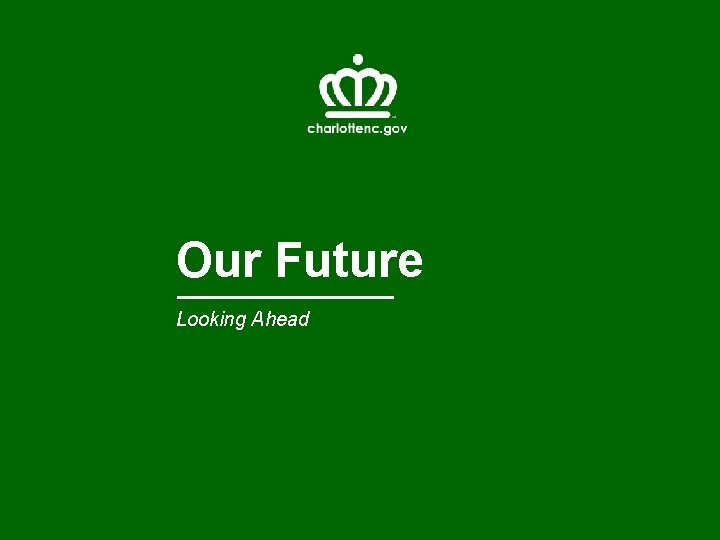 Our Future Looking Ahead