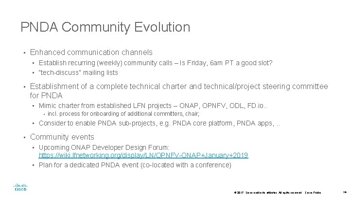 PNDA Community Evolution • Enhanced communication channels • Establish recurring (weekly) community calls –