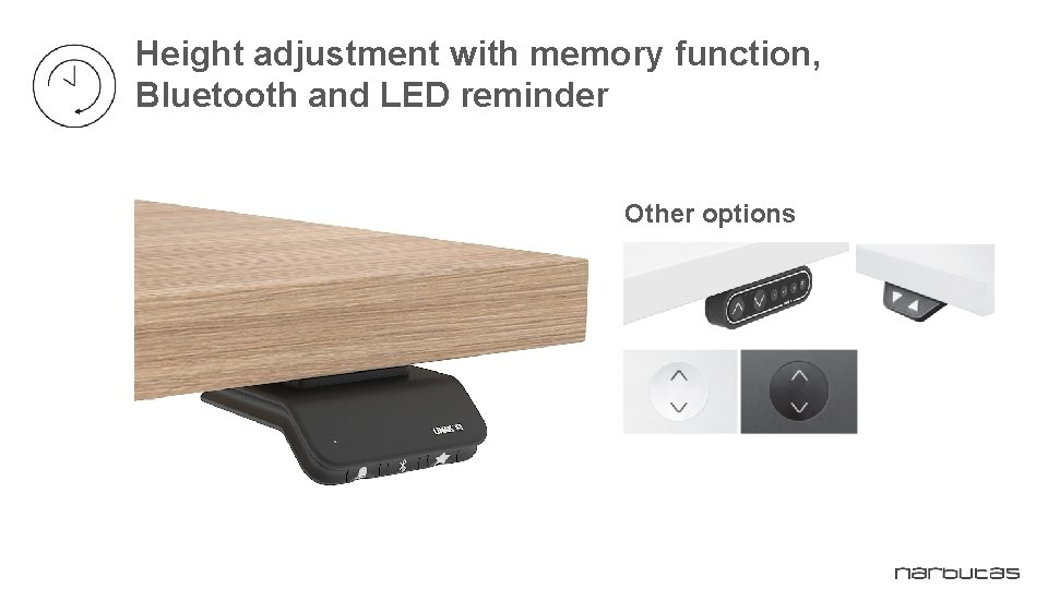 Height adjustment with memory function, Bluetooth and LED reminder Other options