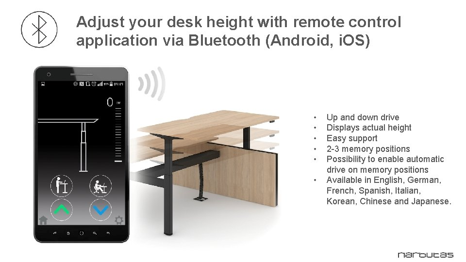 Adjust your desk height with remote control application via Bluetooth (Android, i. OS) •