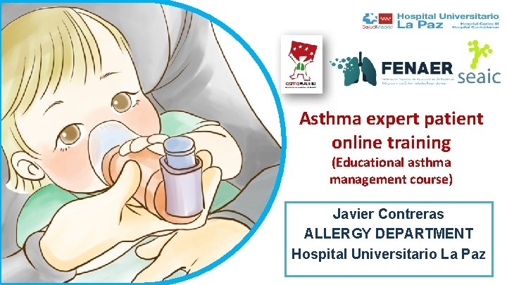 Asthma expert patient online training (Educational asthma management course) Javier Contreras ALLERGY DEPARTMENT Hospital