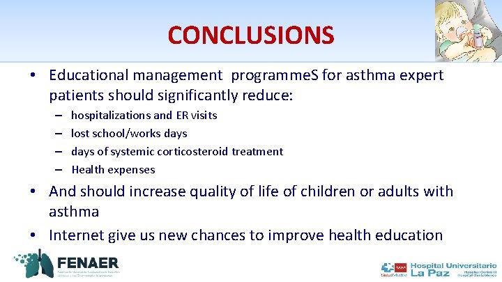 CONCLUSIONS • Educational management programme. S for asthma expert patients should significantly reduce: –