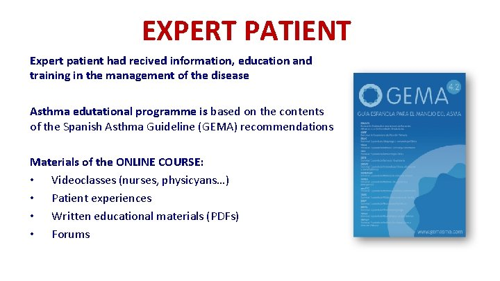 EXPERT PATIENT Expert patient had recived information, education and training in the management of