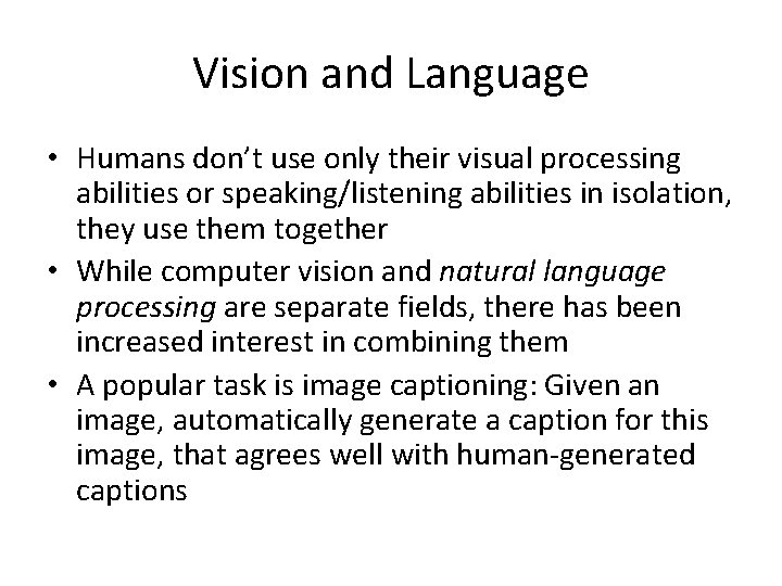 Vision and Language • Humans don't use only their visual processing abilities or speaking/listening