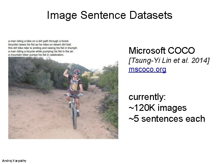 Image Sentence Datasets Microsoft COCO [Tsung-Yi Lin et al. 2014] mscoco. org currently: ~120