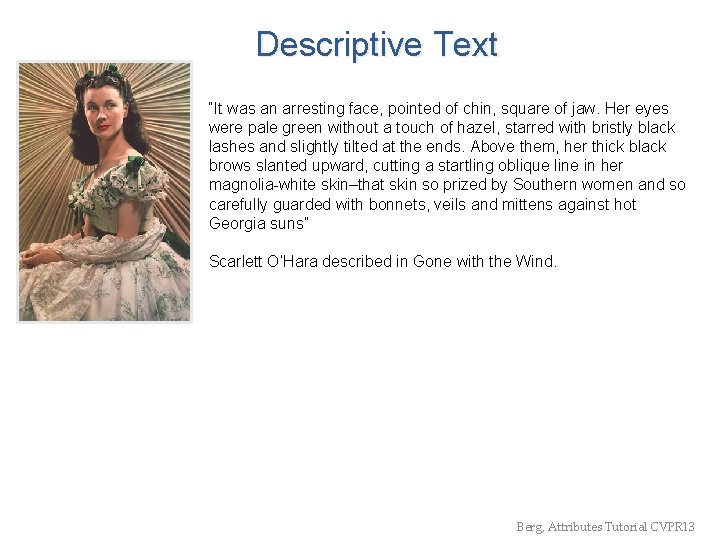 """Descriptive Text """"It was an arresting face, pointed of chin, square of jaw. Her"""