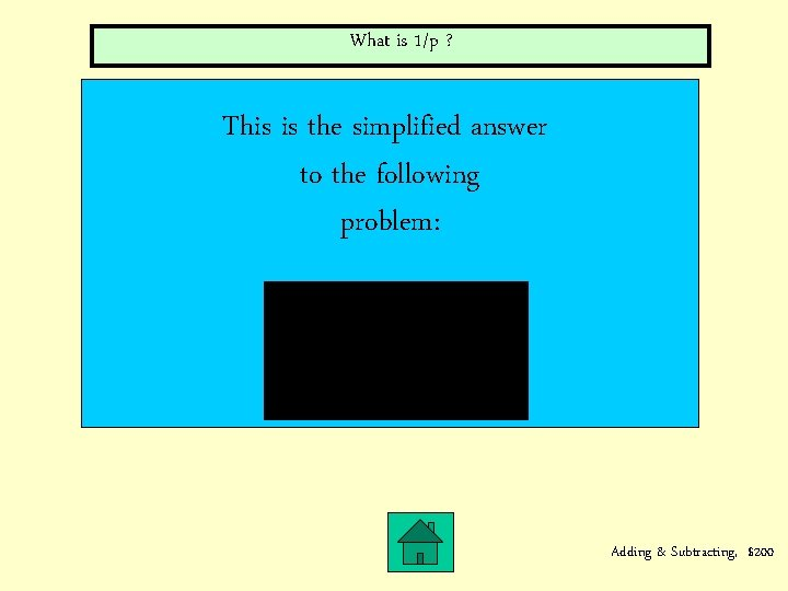 What is 1/p ? This is the simplified answer to the following problem: Adding