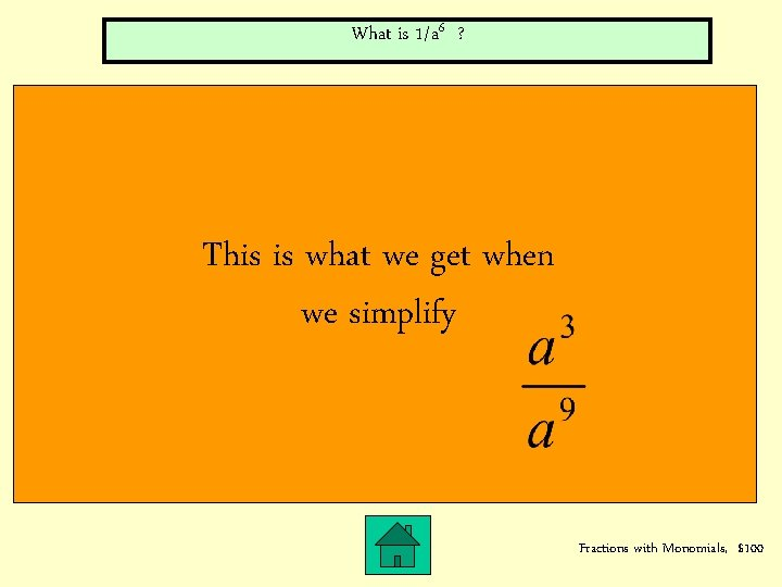 What is 1/a 6 ? This is what we get when we simplify Fractions