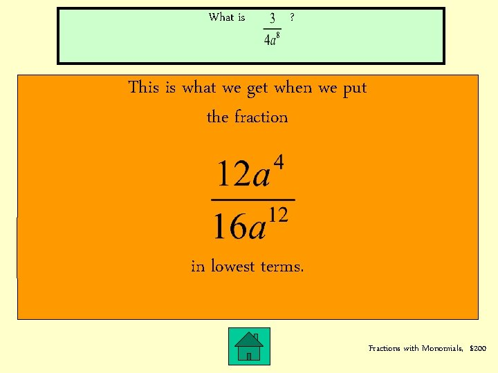 What is ? This is what we get when we put the fraction in
