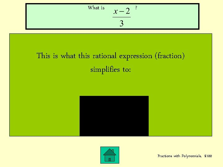 What is ? This is what this rational expression (fraction) simplifies to: Fractions with