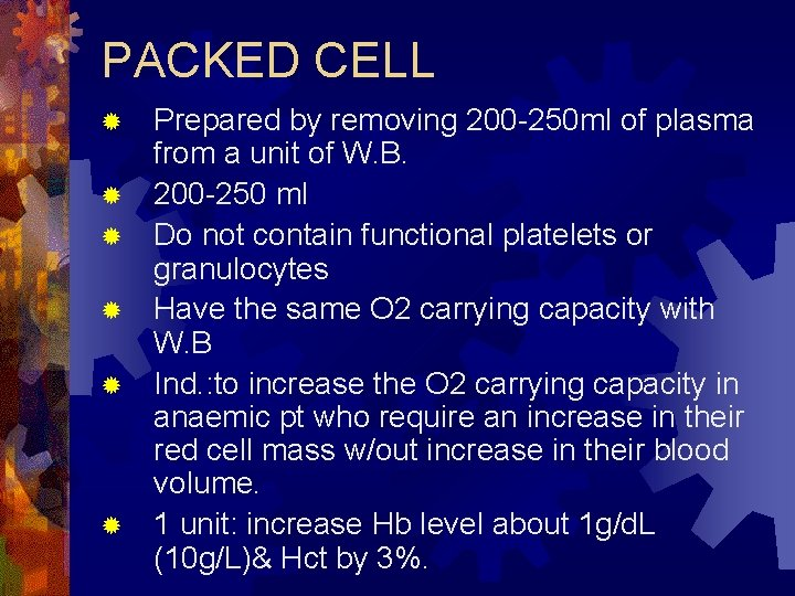 PACKED CELL ® ® ® Prepared by removing 200 -250 ml of plasma from
