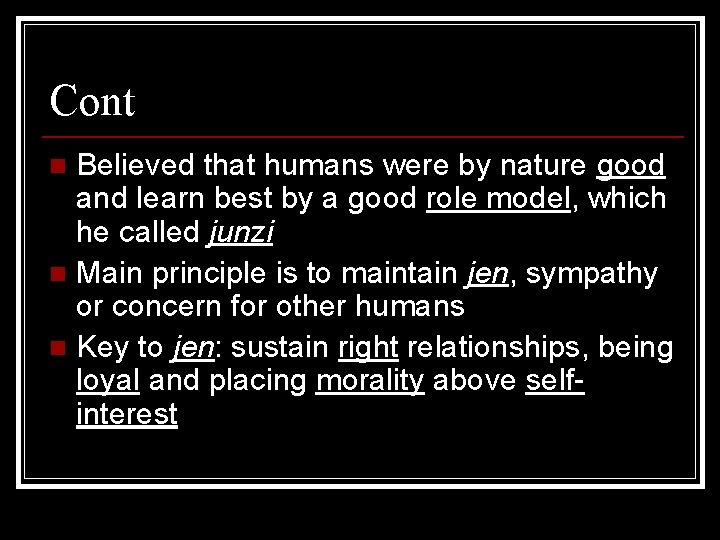 Cont Believed that humans were by nature good and learn best by a good