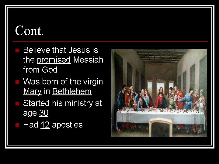 Cont. n n Believe that Jesus is the promised Messiah from God Was born