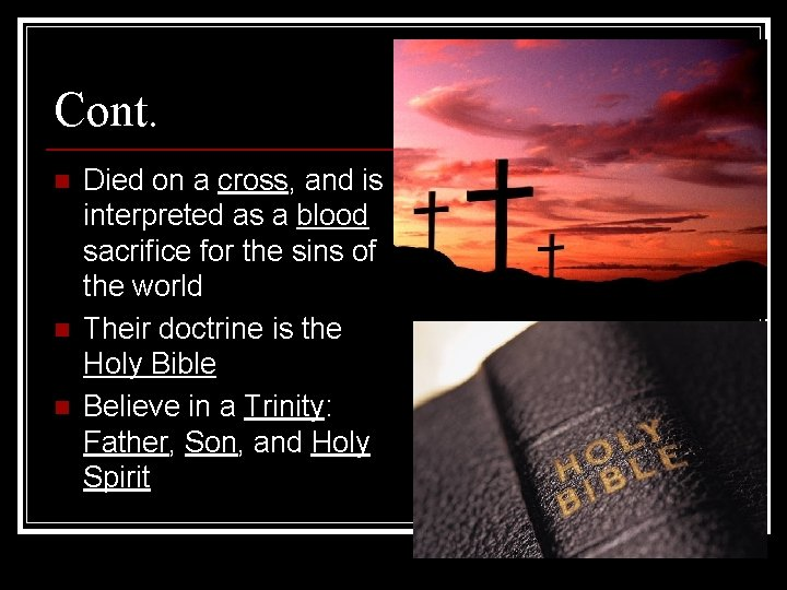 Cont. n n n Died on a cross, and is interpreted as a blood
