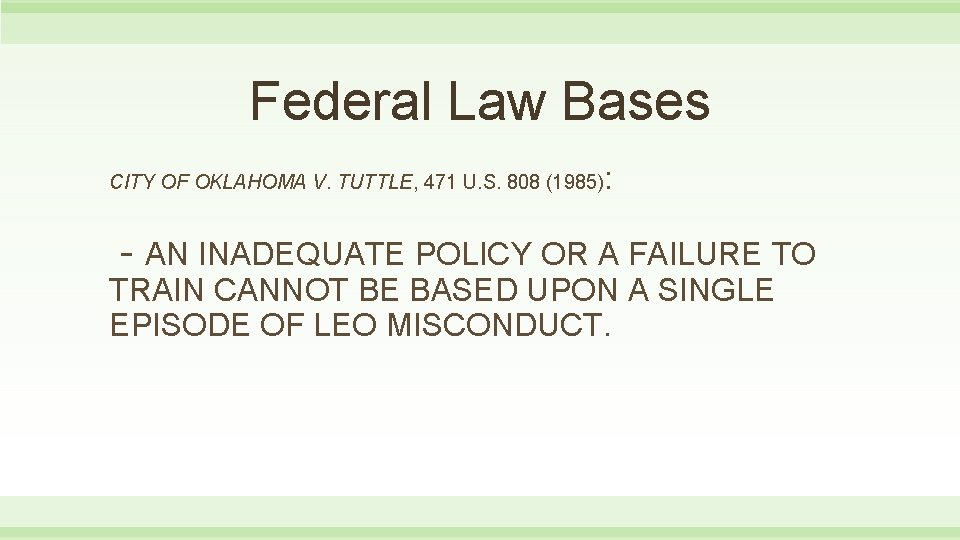 Federal Law Bases CITY OF OKLAHOMA V. TUTTLE, 471 U. S. 808 (1985) :
