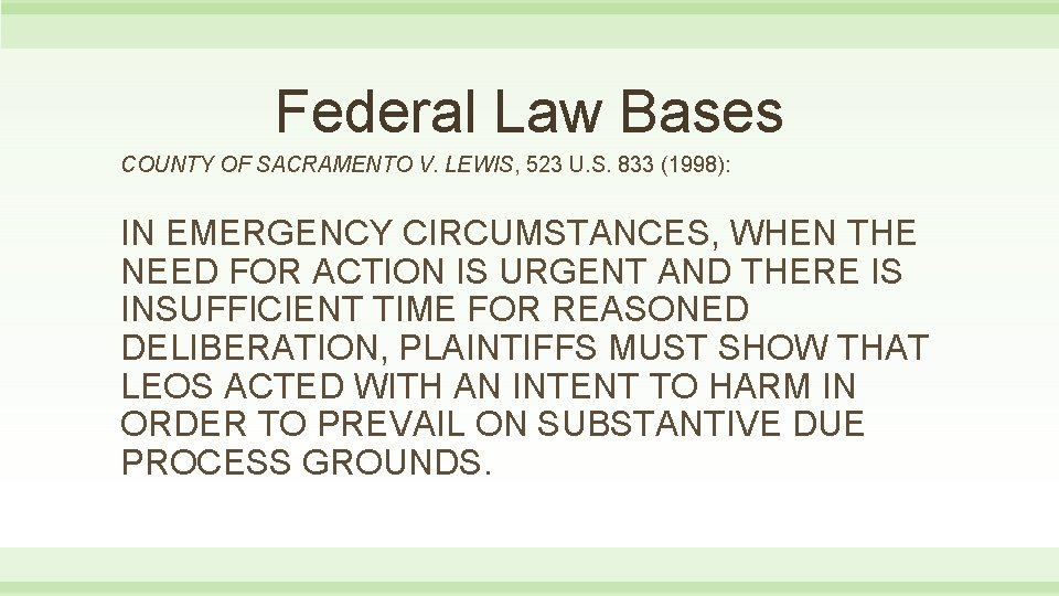 Federal Law Bases COUNTY OF SACRAMENTO V. LEWIS, 523 U. S. 833 (1998): IN