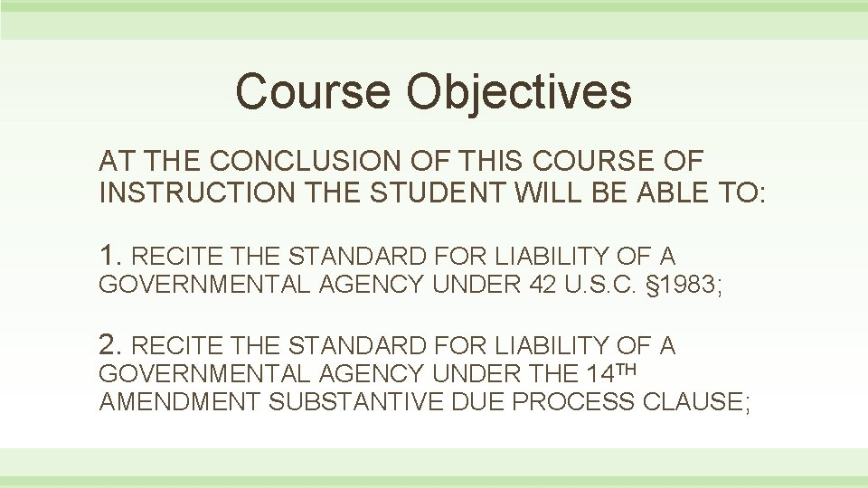 Course Objectives AT THE CONCLUSION OF THIS COURSE OF INSTRUCTION THE STUDENT WILL BE