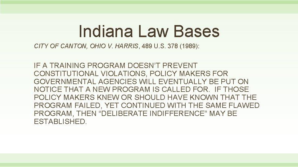 Indiana Law Bases CITY OF CANTON, OHIO V. HARRIS, 489 U. S. 378 (1989):