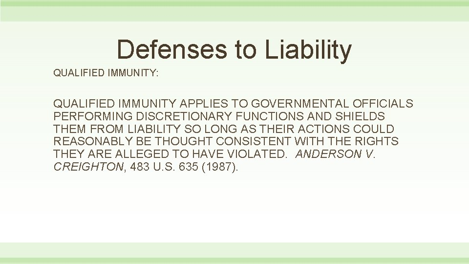 Defenses to Liability QUALIFIED IMMUNITY: QUALIFIED IMMUNITY APPLIES TO GOVERNMENTAL OFFICIALS PERFORMING DISCRETIONARY FUNCTIONS