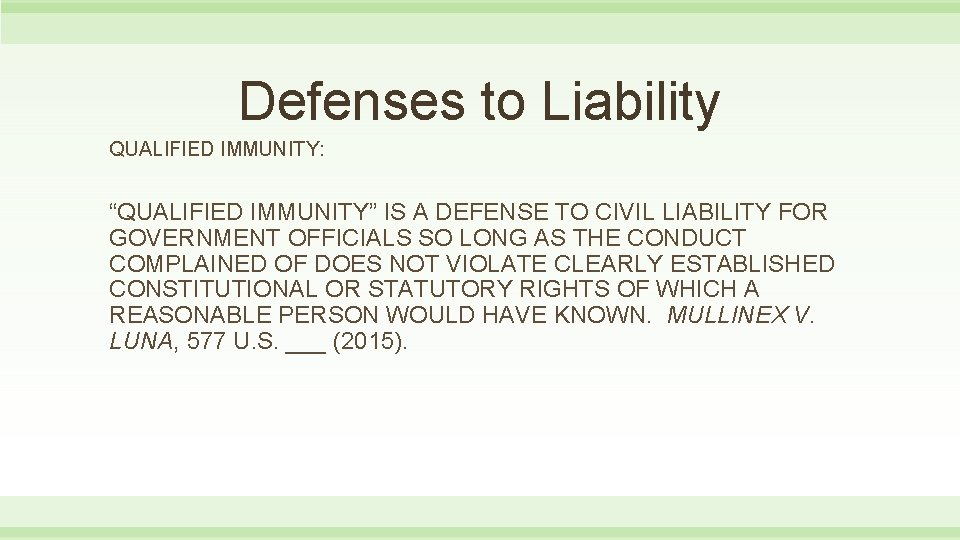 """Defenses to Liability QUALIFIED IMMUNITY: """"QUALIFIED IMMUNITY"""" IS A DEFENSE TO CIVIL LIABILITY FOR"""
