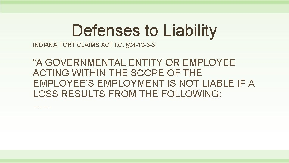 Defenses to Liability INDIANA TORT CLAIMS ACT I. C. § 34 -13 -3 -3: