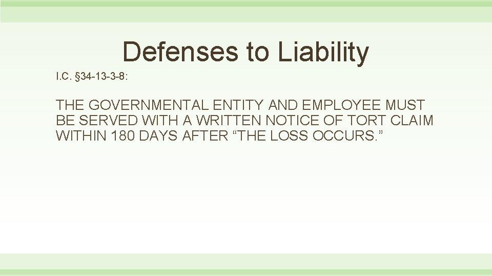 Defenses to Liability I. C. § 34 -13 -3 -8: THE GOVERNMENTAL ENTITY AND