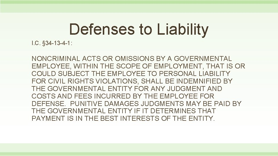 Defenses to Liability I. C. § 34 -13 -4 -1: NONCRIMINAL ACTS OR OMISSIONS