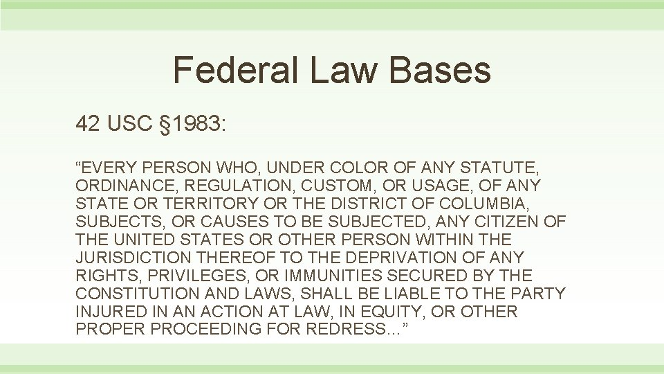 """Federal Law Bases 42 USC § 1983: """"EVERY PERSON WHO, UNDER COLOR OF ANY"""