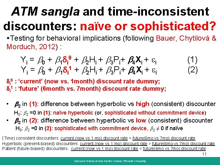 ATM sangla and time-inconsistent discounters: naïve or sophisticated? Testing for behavioral implications (following Bauer,