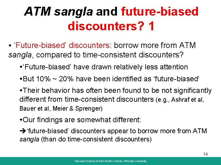 ATM sangla and future-biased discounters? 1 'Future-biased' discounters: borrow more from ATM sangla, compared