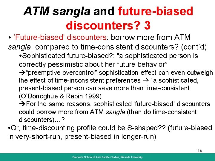 ATM sangla and future-biased discounters? 3 'Future-biased' discounters: borrow more from ATM sangla, compared
