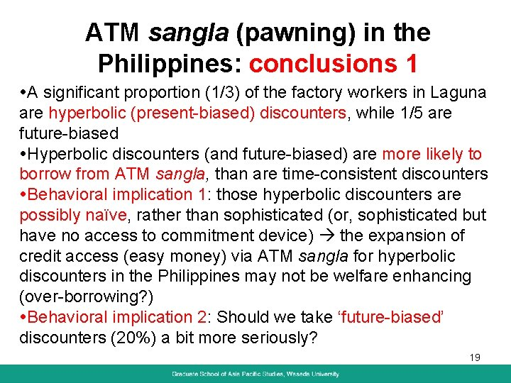 ATM sangla (pawning) in the Philippines: conclusions 1 A significant proportion (1/3) of the