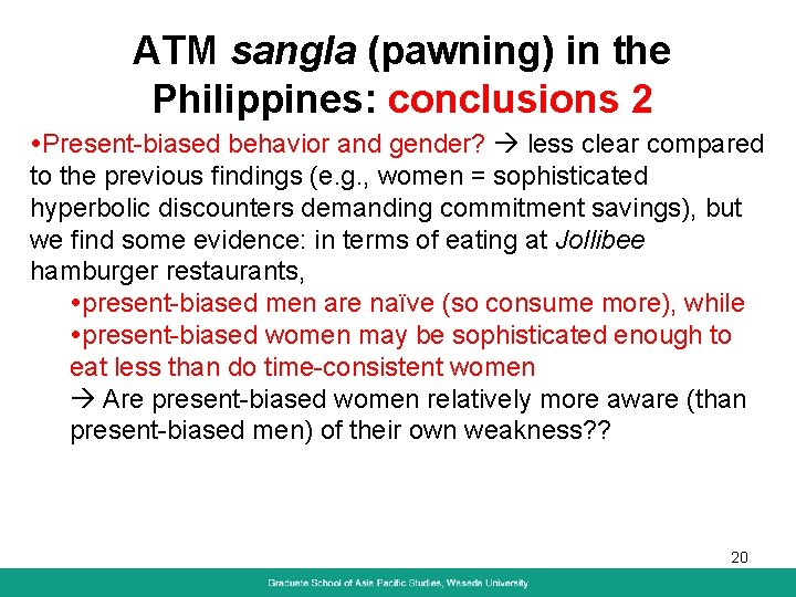 ATM sangla (pawning) in the Philippines: conclusions 2 Present-biased behavior and gender? less clear